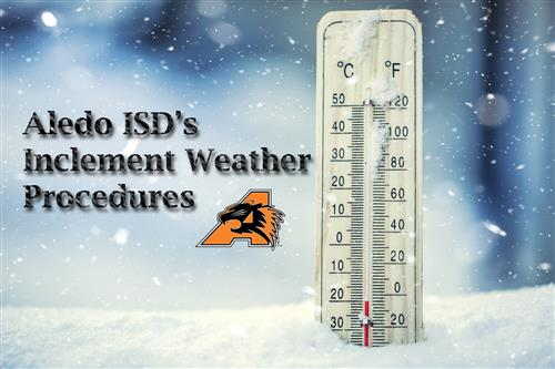 Snow and thermometer Aledo ISD's Inclement Weather Procedures