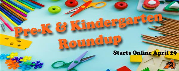 Pre-K & Kindergarten Roundup Begins Online April 29